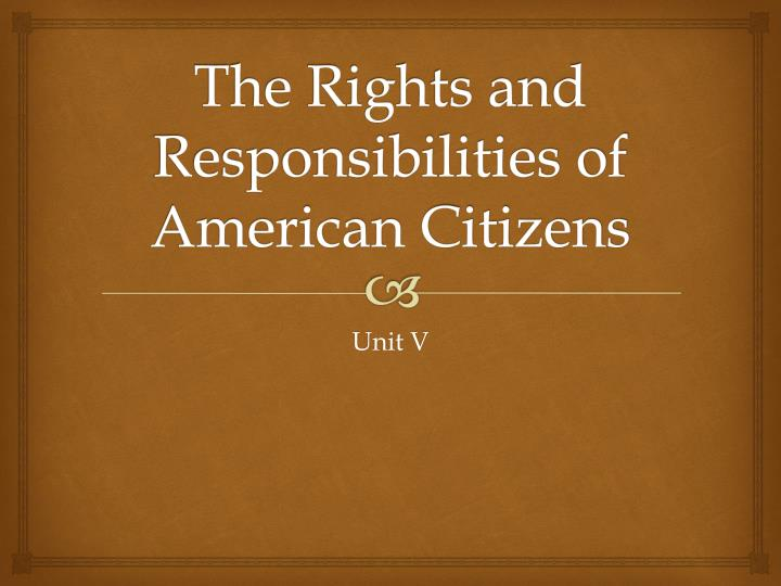 the rights and responsibilities of american citizens n.