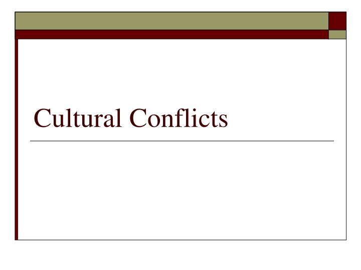 cultural conflicts n.