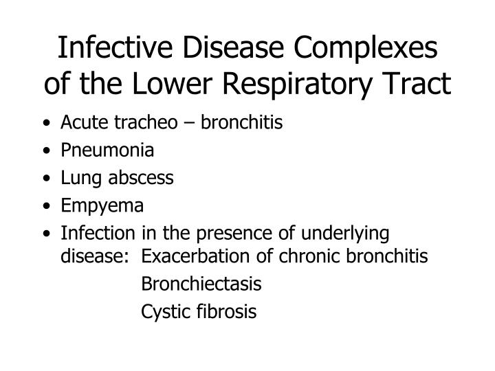 Infective Disease Complexes of the Lower Respiratory Tract