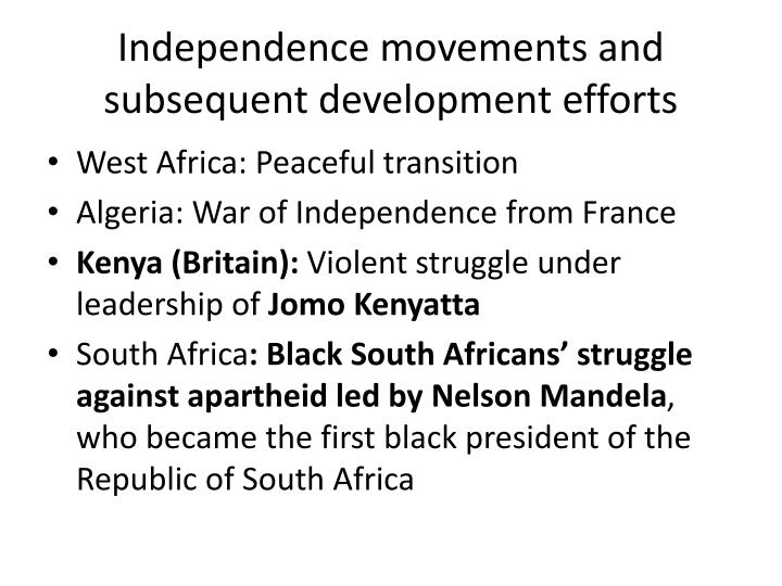 Independence movements and subsequent development efforts
