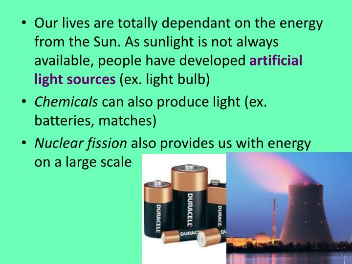 Our lives are totally dependant on the energy from the Sun. As sunlight is not always available, peo...