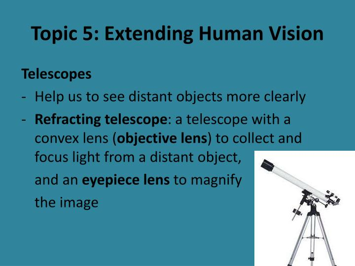 Topic 5: Extending Human Vision