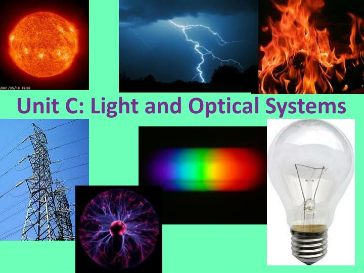 Unit c light and optical systems