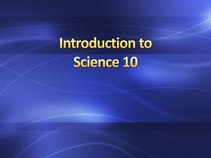 intro to science Intro to science i wrote this program with the goal of giving you the tools to gently introduce your student to the world of science your early elementary student will work on increasing their observation.