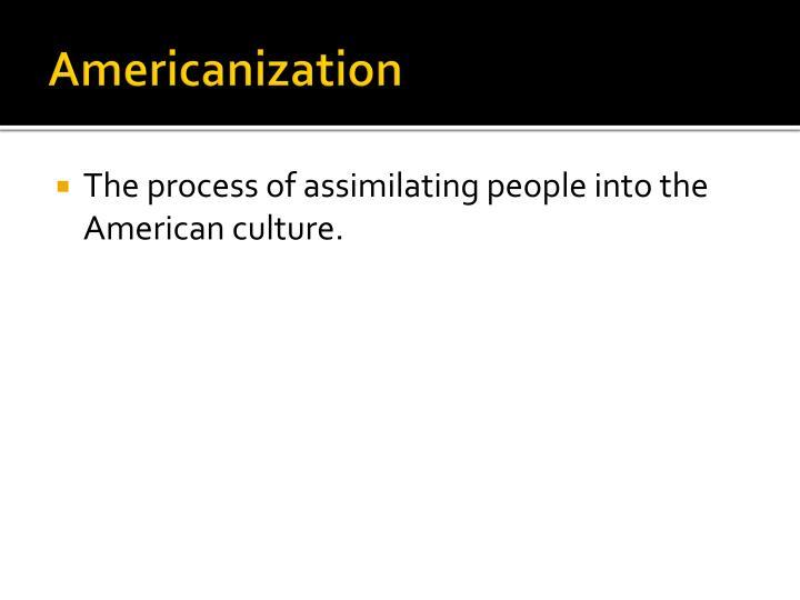 Americanization