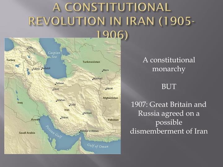 A CONSTITUTIONAL REVOLUTION IN IRAN (1905-1906)