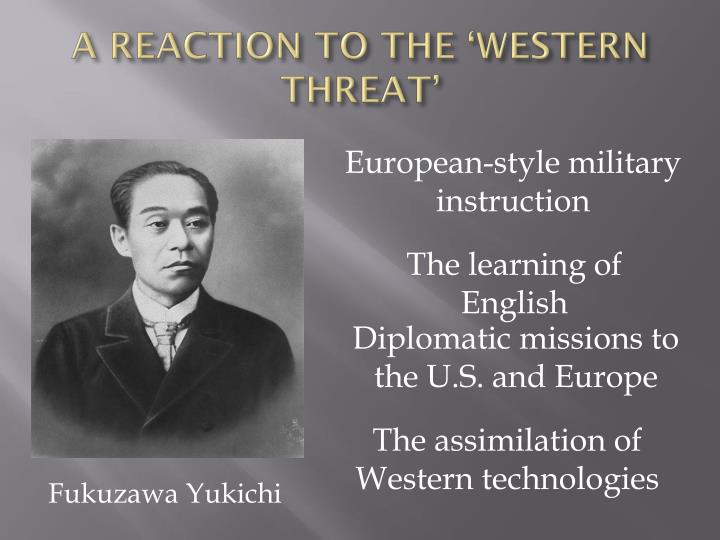 A REACTION TO THE 'WESTERN THREAT'