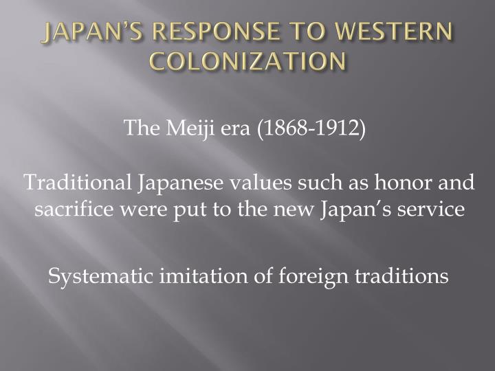 JAPAN'S RESPONSE TO WESTERN COLONIZATION