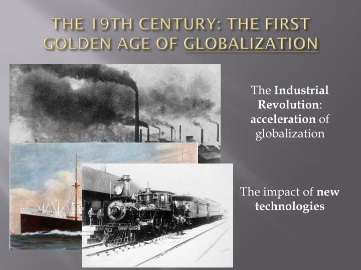 THE 19TH CENTURY: THE FIRST GOLDEN AGE OF