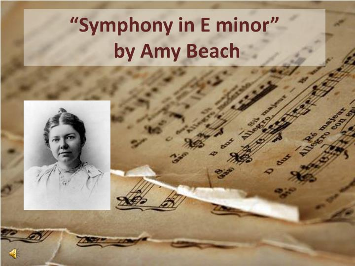 symphony in e minor by amy beach n.