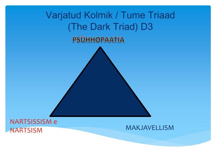 Varjatud Kolmik / Tume Triaad (The Dark Triad) D3