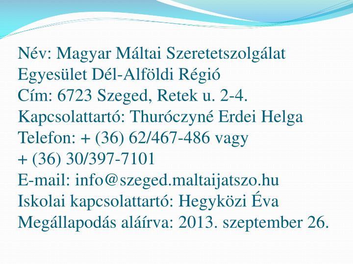 Név: Magyar Máltai Szeretetszolgálat Egyesület Dél-Alföldi Régió