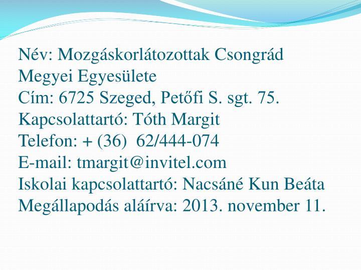 Név: Mozgáskorlátozottak Csongrád Megyei Egyesülete