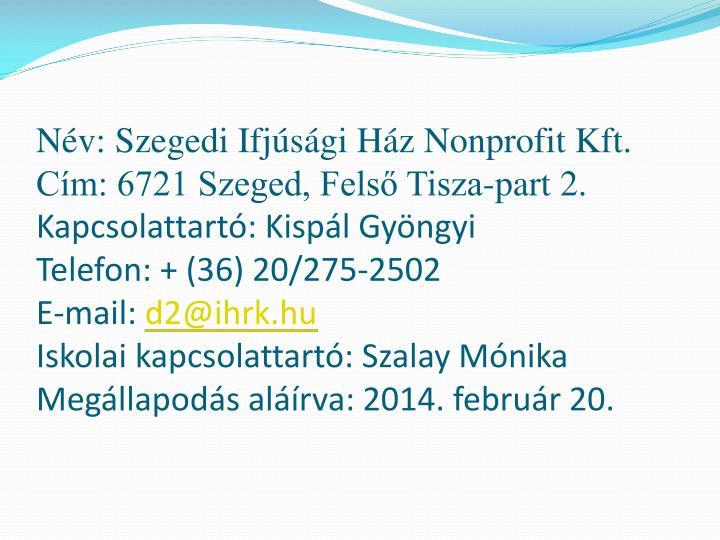 Név: Szegedi Ifjúsági Ház Nonprofit Kft.