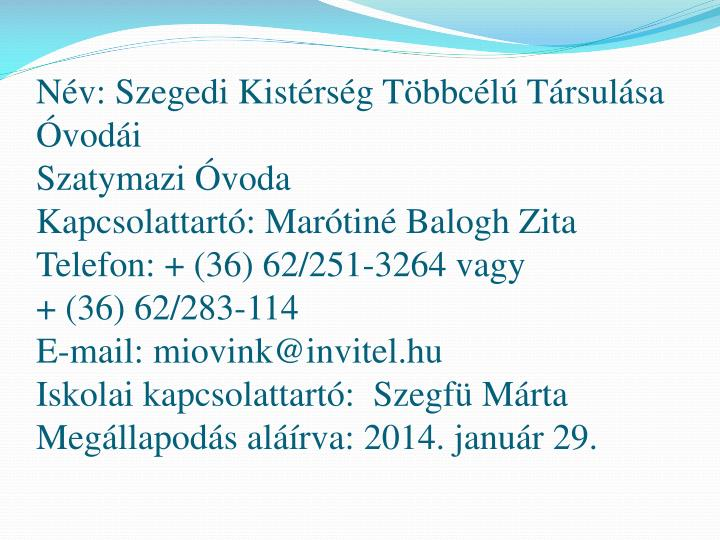 Név: Szegedi Kistérség Többcélú Társulása Óvodái