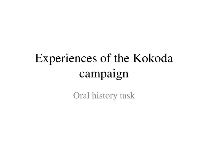 experiences of the k okoda campaign n.