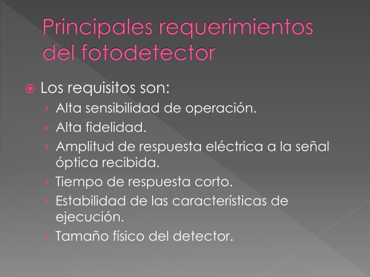 Principales requerimientos del fotodetector