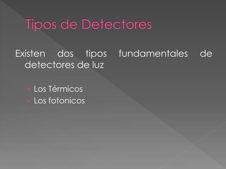 Tipos de Detectores