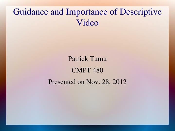 guidance and importance of descriptive video n.