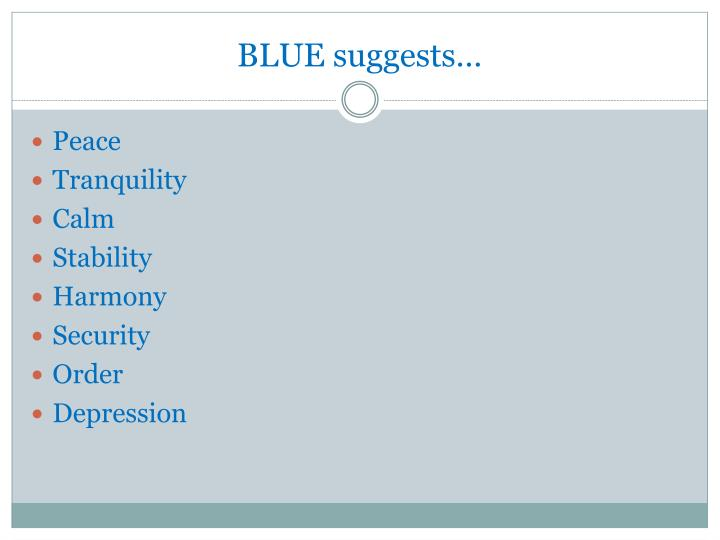 BLUE suggests…