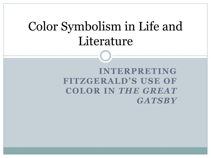 Color symbolism in life and literature