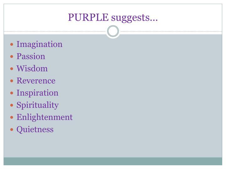 PURPLE suggests…