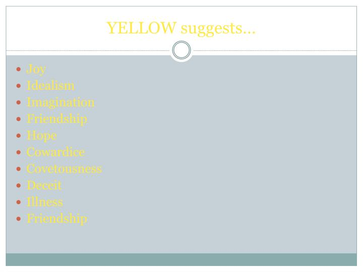 YELLOW suggests…