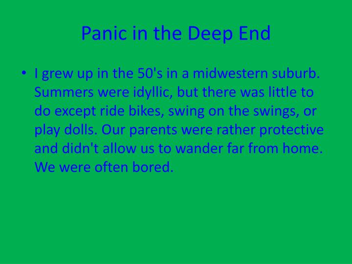 Panic in the Deep End