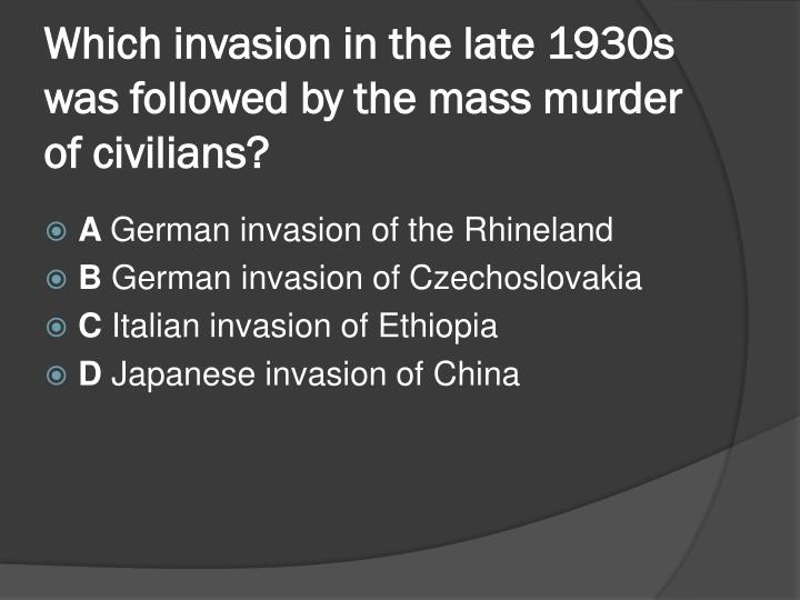 Which invasion in the late 1930s