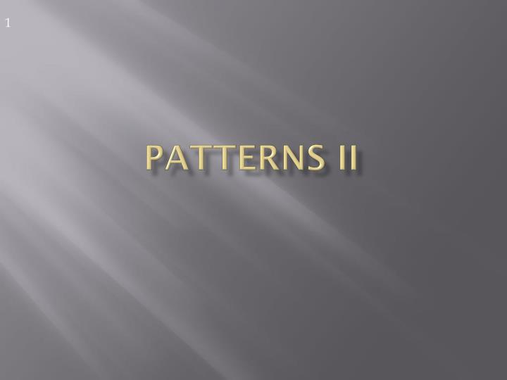 Patterns ii