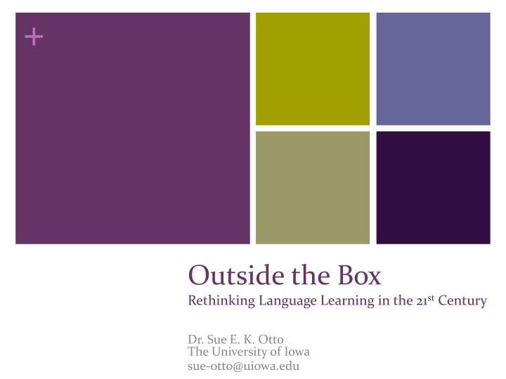 outside the box rethinking language learning in the 21 st century n.