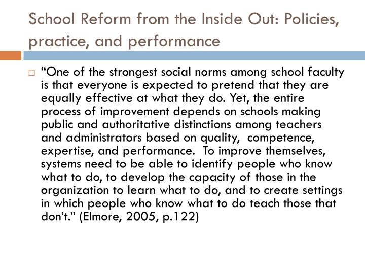 School Reform from the Inside Out: Policies, practice, and performance