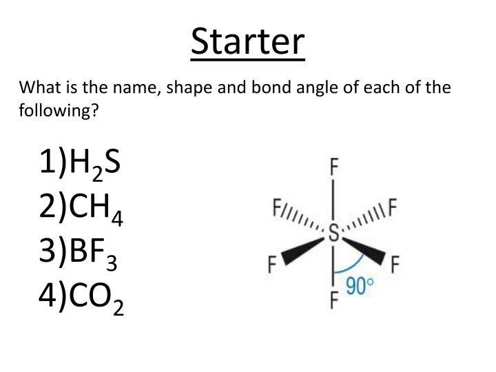 What is the name, shape and bond angle of each of the following?
