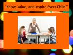know value and inspire every child