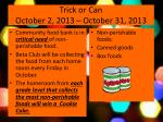 trick or can october 2 2013 october 31 2013