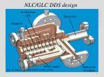 nlc glc dds design