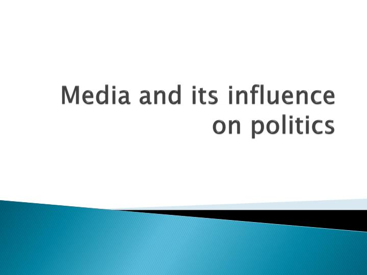 media and its influence on politics n.