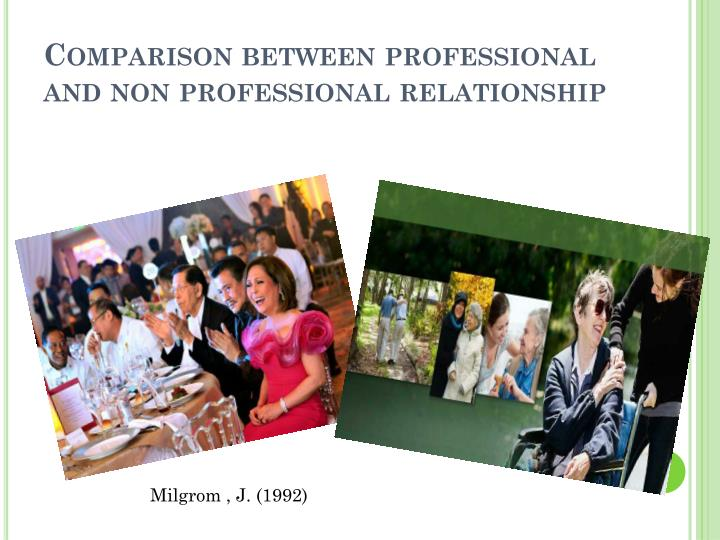 Comparison between professional and non professional relationship