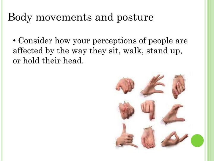 Body movements and posture