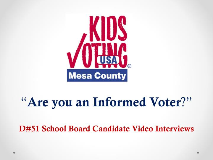 Are you an informed voter d 51 school board candidate video interviews