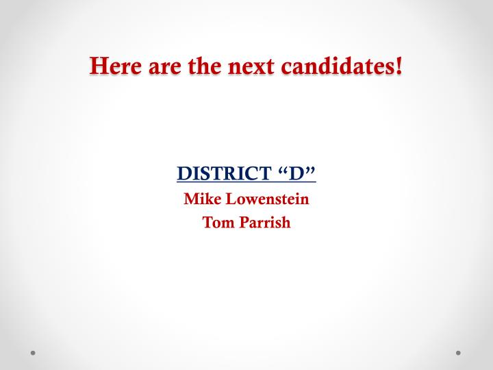 Here are the next candidates!