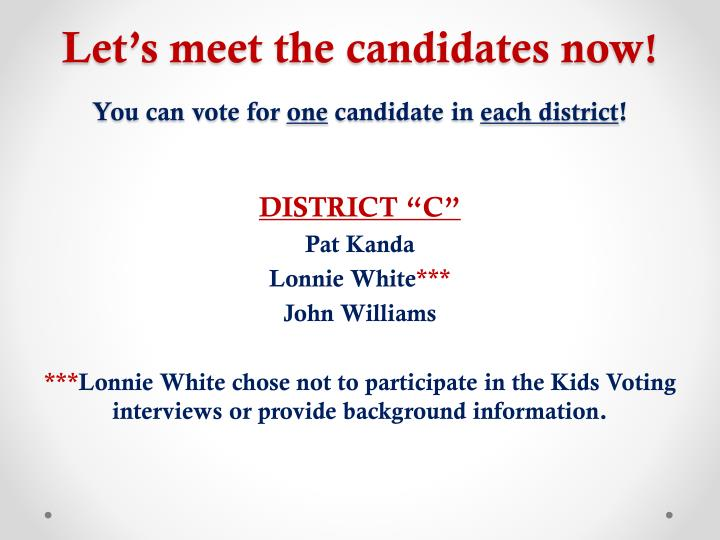 Let's meet the candidates now