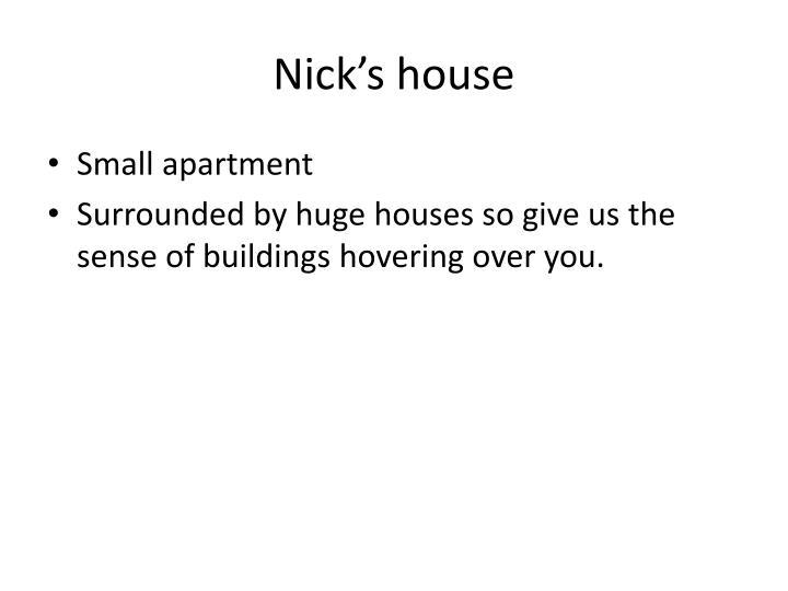 Nick's house