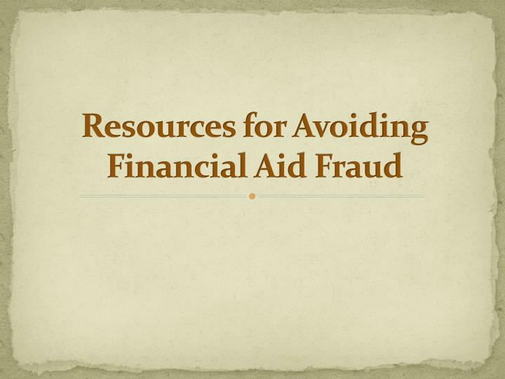 Resources for Avoiding Financial Aid Fraud
