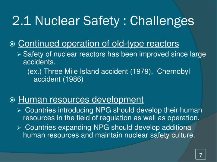 2.1 Nuclear Safety : Challenges