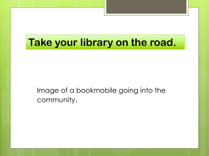 Take your library on the road.