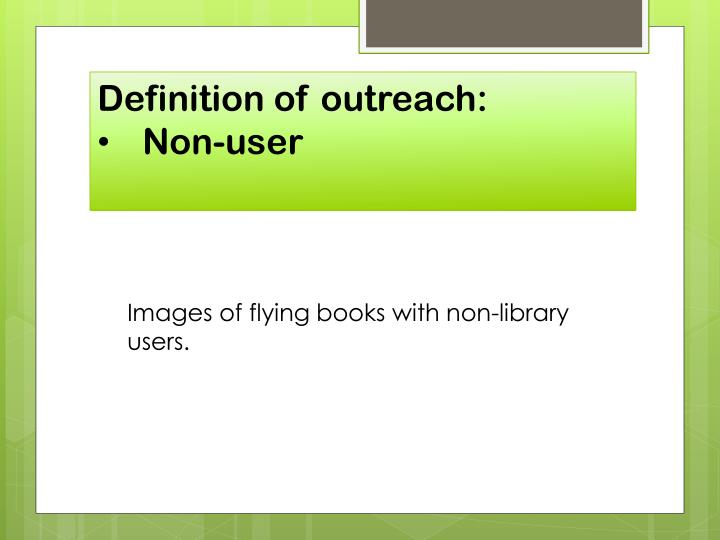 Definition of outreach: