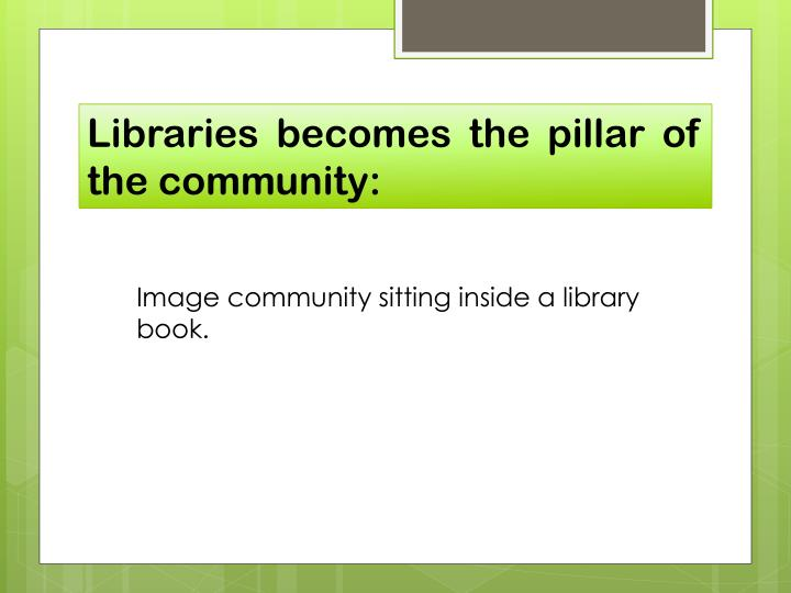 Libraries becomes the pillar of the community: