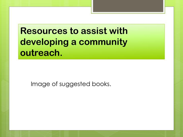 Resources to assist with developing a community outreach.
