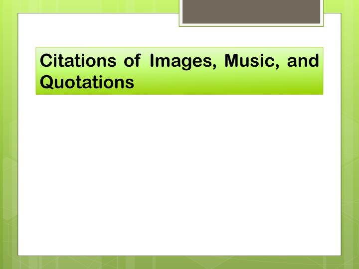 Citations of Images, Music, and